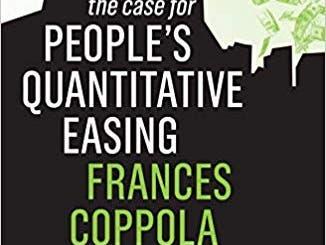 «The Case For People's Quantitative Easing», Frances Coppola  Polity  2019   140 Seiten   ISBN-13: 978-1509531301