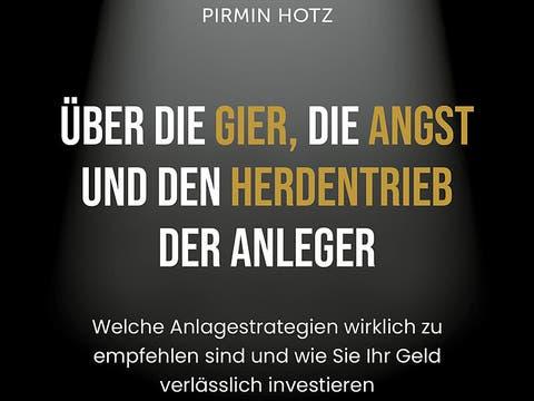«Über die Gier, die Angst und den Herdentrieb der Anleger», Pirmin Hotz | FinanzBuch Verlag | 2021 | 368 Seiten | ISBN-13: 978-3959722964