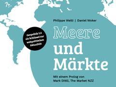 «Meere und Märkte», von Daniel Woker und Philippe Welti mit Mark Dittli (124 Seiten, Preis: 33 Fr., inkl. Versandkosten). Bestellung über den NZZ-Shop.